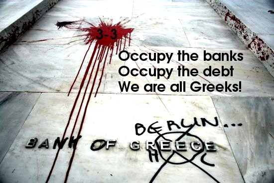(Updated) #2&3-3 Occupy the banks, occupy the debt, we are all Greeks!